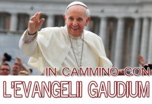 In Cammino con l'Evangelii Gaudium